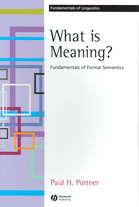 What Is Meaning? By Portner, Paul